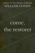 Come, the Restorer