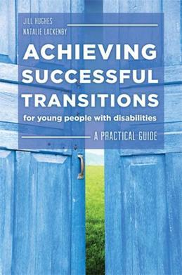 Achieving Successful Transitions for Young People with Disabilities: A Practical Guide
