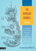 The Divergent Channels - Jing Bie: A Handbook for Clinical Practice and Five Shen Nei Dan Inner Meditation