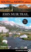 John Muir Trail: South to North edition: The Essential Guide to Hiking America's Most Famous Trail