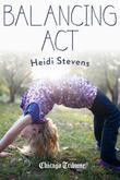Balancing Act: More than 50 essays on juggling life, love and work in a not-always obliging world