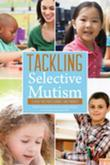 Tackling Selective Mutism: A Guide for Professionals and Parents