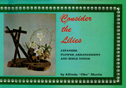 Consider the Lilies: Japanese Flower Arrangement and Bible Topics