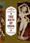 The Arts of India: From Prehistoric to Modern Times