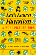 Let's Learn Hawaiian: A Word-Picture Book