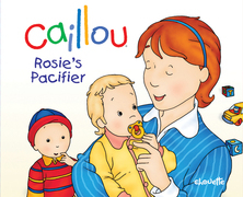 Caillou: Rosie's Pacifier