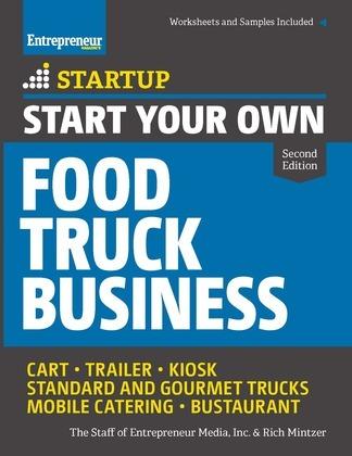 Start Your Own Food Truck Business: Cart ¿ Trailer ¿ Kiosk ¿ Standard and Gourmet Trucks ¿ Mobile Catering ¿ Bustaurant