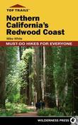 Top Trails: Northern California's Redwood Coast: Must-Do Hikes for Everyone