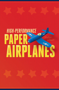 High-Performance Paper Airplanes: 10 Easy-to-Assemble Models