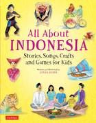 All About Indonesia: Stories, Songs and Crafts for Kids