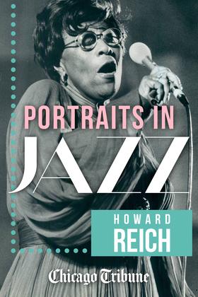 Portraits in Jazz: 80 Profiles of Jazz Legends, Renegades and Revolutionaries