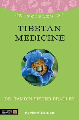 Principles of Tibetan Medicine: What it is, how it works, and what it can do for you Revised Edition