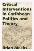 Critical Interventions in Caribbean Politics and Theory