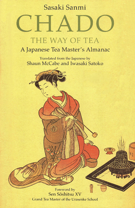 Chado the Way of Tea: A Japanese Tea Master's Almanac
