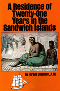 A Residence of Twenty-One Years in the Sandwich Islands: Of the Civil, Religious, and Political History of Those Islands