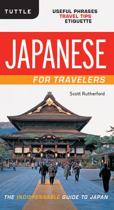 Japanese for Travelers: Useful Phrases Travel Tips Etiquette (Japanese Phrasebook)