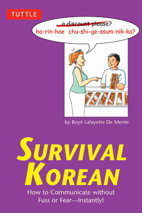 Survival Korean: How to Communicate without Fuss or Fear - Instantly! (Korean Phrasebook)