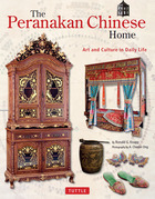 The Peranakan Chinese Home: Art and Culture in Daily Life