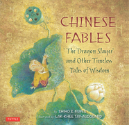 "Chinese Fables: ""The Dragon Slayer"" and Other Timeless Tales of Wisdom"