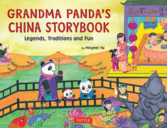 Grandma Panda's China Storybook: Legends, Traditions and Fun