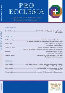 Pro Ecclesia Vol 25-N4: A Journal of Catholic and Evangelical Theology