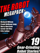 The Robot MEGAPACK®: 19 Gear-Grinding Robot Stories!