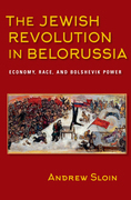 The Jewish Revolution in Belorussia: Economy, Race, and Bolshevik Power