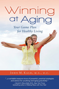 Winning at Aging: Your Game Plan for Healthy Living