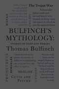 Bulfinch's Mythology: Stories of Gods and Heroes