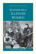 More than Petticoats: Remarkable Illinois Women