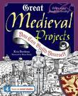 Great Medieval Projects: You Can Build Yourself