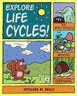 Explore Life Cycles!: 25 Great Projects, Activities, Experiments