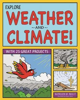 Explore Weather and Climate!: With 25 Great Projects