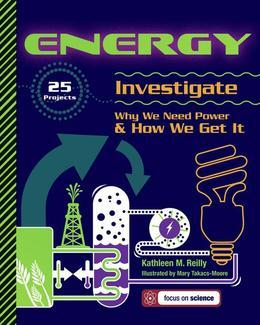 ENERGY: 25 Projects Investigate Why We Need Power & How We Get It