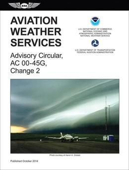 Aviation Weather Services (2015 Edition): FAA Advisory Circular 00-45G, Change 2