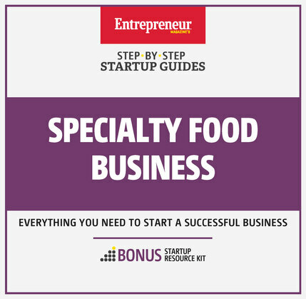 Specialty Food Business: Step-By-Step Startup Guide