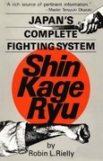 Japan's Complete Fighting System Shin Kage Ryu