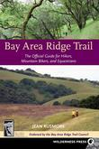 Bay Area Ridge Trail: The Official Guide for Hikers, Mountain Bikers and Equestrians