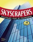 SKYSCRAPERS: INVESTIGATE FEATS OF ENGINEERING WITH 25 PROJECTS