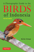 A Photographic Guide to the Birds of Indonesia: Second Edition
