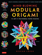 Mind-Blowing Modular Origami: The Art of Polyhedral Paper Folding