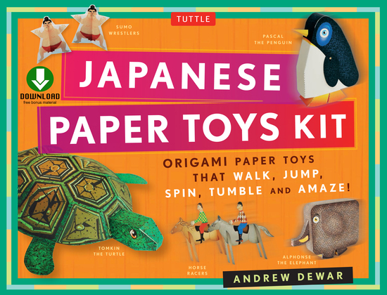 Japanese Paper Toys: Origami Paper Toys that Walk, Jump, Spin, Tumble and Amaze! (Downloadable Material Included)