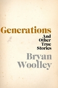 Generations and Other True Stories
