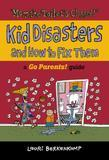 Mom the Toilet's Clogged!: Kid Disasters and How to Fix Them