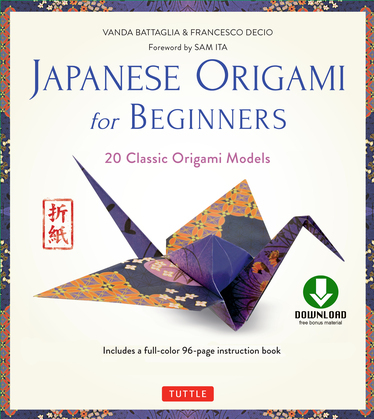 Japanese Origami for Beginners: 20 Classic Origami Models [Downloadable Material]