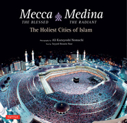Mecca the Blessed, Medina the Radiant