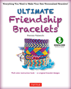 Ultimate Friendship Bracelets Kit: Make 12 Easy Bracelets Step-by-Step (Downloadable material included)