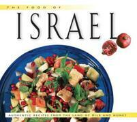 The Food of Israel: Authentic Recipes from the Land of Milk and Honey