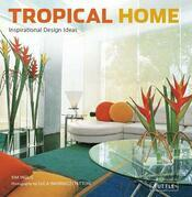 Tropical Home: Inspirational Design Ideas