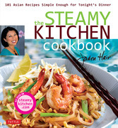 The Steamy Kitchen: 101 Asian Recipes Simple Enough for Tonight's Dinner